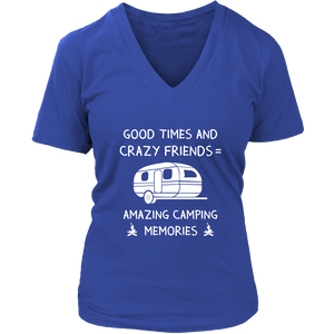 shirts good times and crazy friends = amazing camping memories camp1091