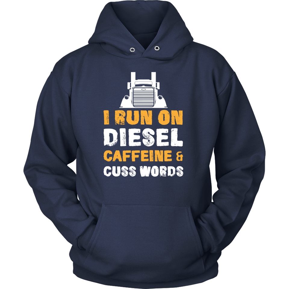 T-shirt hoodie run on diesel caffeine cuss words truck driver TK1002