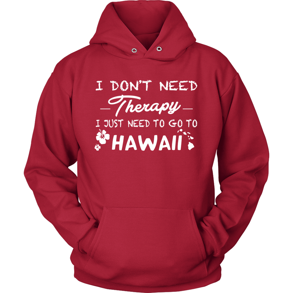T-Shirt i don't need therapy i just need to go to hawaii HAW1003