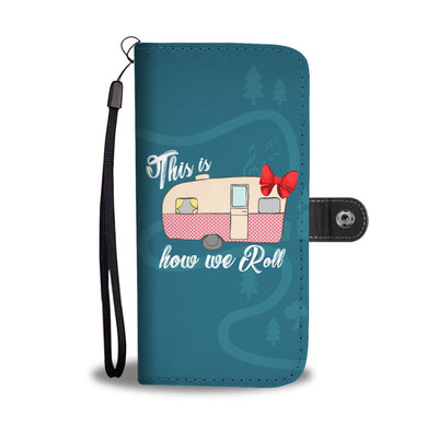 This is haw we roll camper camping Wallet Phone Case