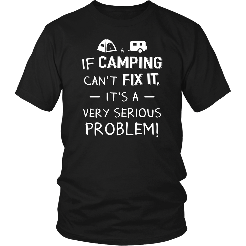 Tshirt if Camping can't fix it hoodies sweatshirts Vnecks long sleeves CAMP1028