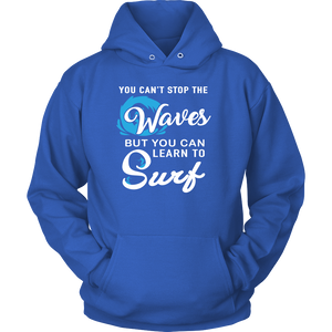 Tshirts can't stop the waves learn to surf hoodies sweatshirts Vnecks long sleeves tank top sf1002