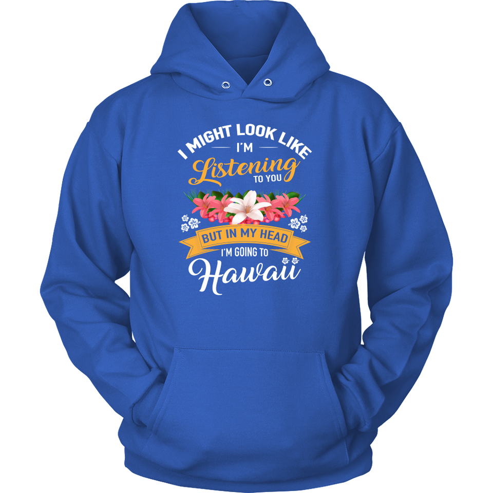 tShirts in my head i'm going to hawaii hoodies sweatshirts Vnecks long sleeves tank top haw1041