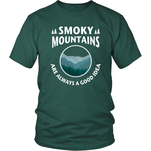 Tshirts smoky mountains are always a good idea hoodies love sweatshirts Vnecks long sleeves mt1009