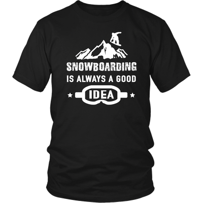 tShirts snowboarding snowboard is always a good idea hoodies sweatshirts Vnecks long sleeves snb1002