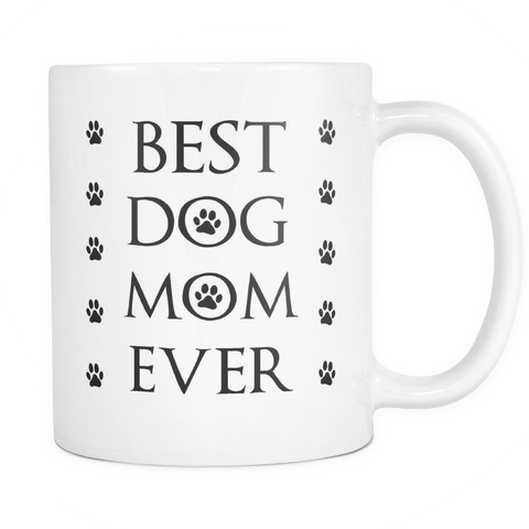 Best Dog Mom Ever- custom coffee mugs, anniversary gifts for her, birthday present, gifts for women, birthday gifts for mom, wife, her