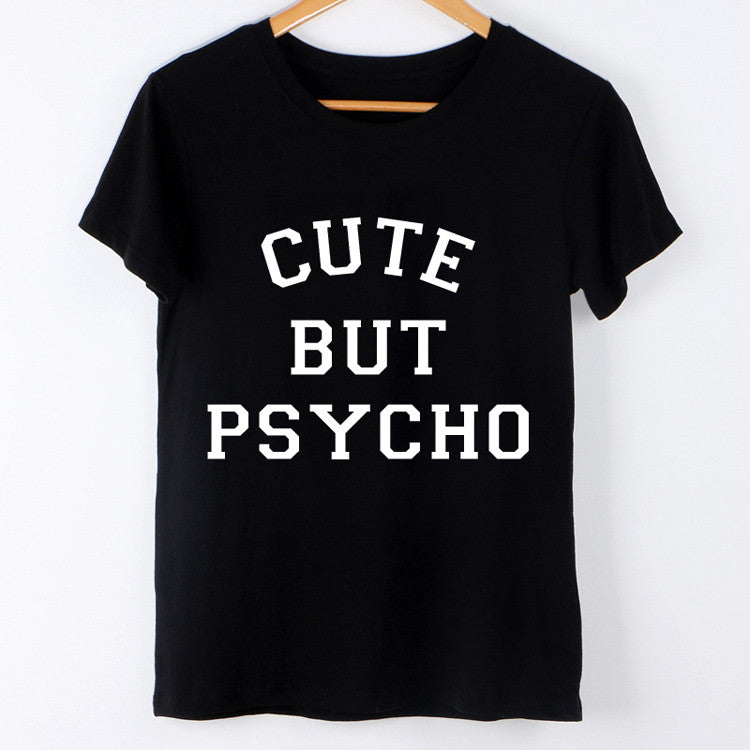 Harajuku 2017 T Shirt Women Tops Punk cute but psycho Letter Print Tee Shirt Femme T-shirt Casual tshirt O-neck rock Tumblr XL