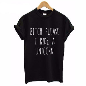 2017 Summer T shirt Women BITCH PLEASE I RIDE A UNICORN Printed T-shirt Short Sleeve Funny Tops