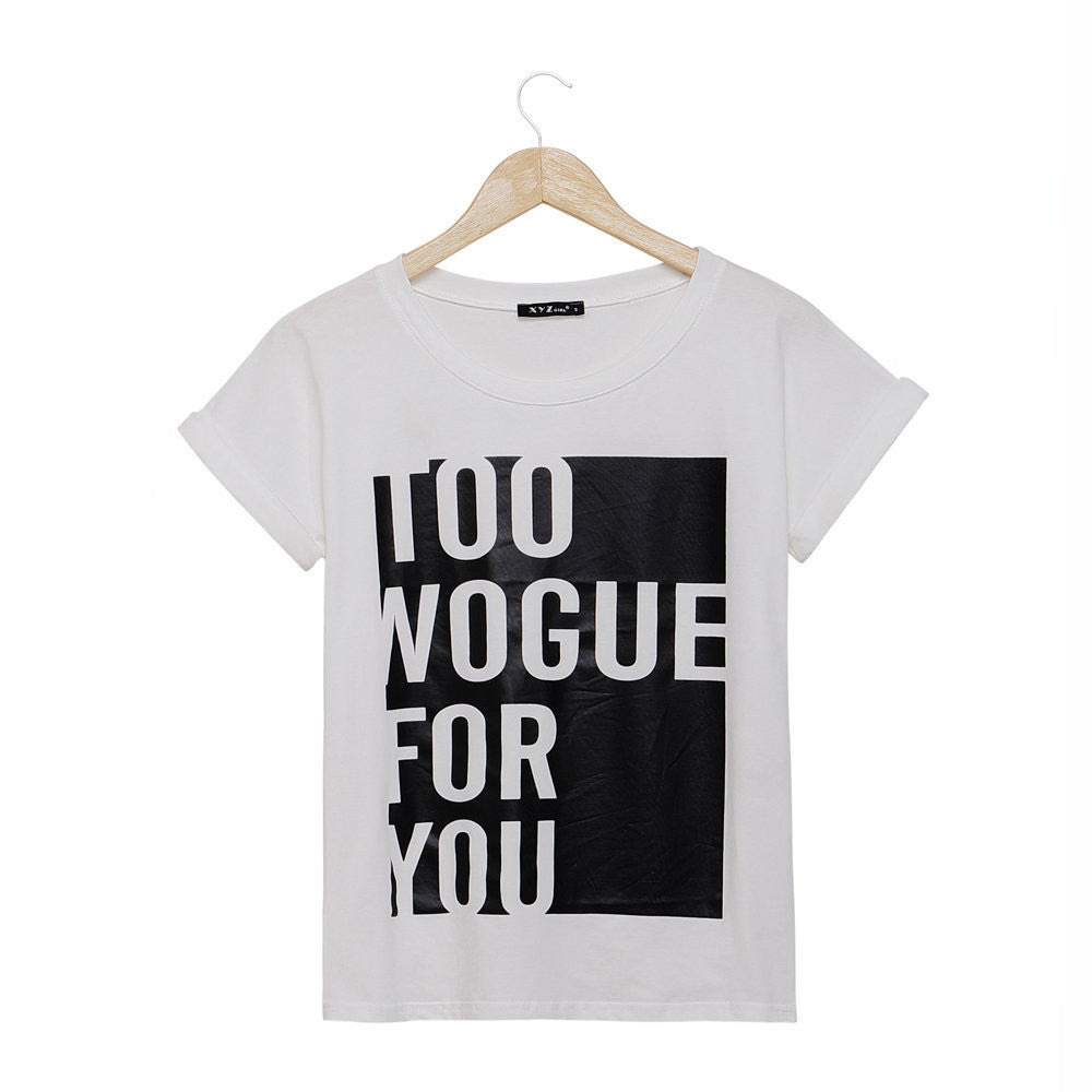 2016 fashion brand t shirt women TOO VOGUE FOR YOU printed t-shirt summer short sleeve causal plus size rock tees woman tops - Gifts Leads