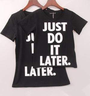 2 Colors Sweet kawaii T Shirt Women JUST DO IT LATER Print T-shirt Mother & Daughter Family Tops Tee Shirt Femme Woman Clothing - Gifts Leads