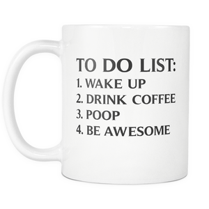 Fun Novelty Coffee Mug by Find Funny Gift Ideas  | Inspirational To Do List | Wake Up, Drink Coffee, Poop, Be Awesome