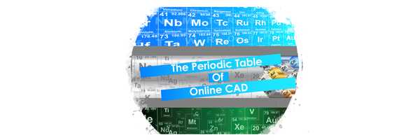 The Periodic Table Of Online CAD