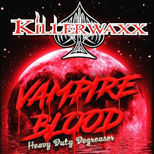 16oz. Killerwaxx Vampire Blood Heavy-Duty Degreaser