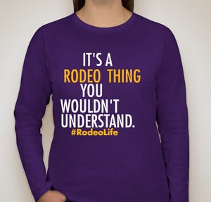 It's a Rodeo Thing You Wouldn't Understand Long Sleeve