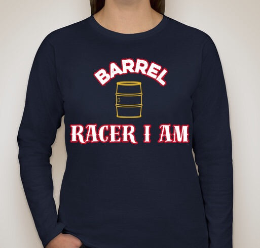 Barrel Racer I Am Long Sleeve