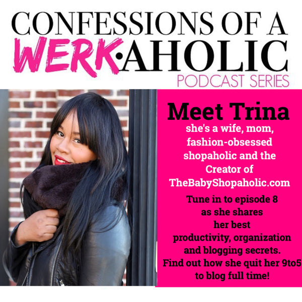 Confessions of a WERKaholic w/ the Baby Shopaholic