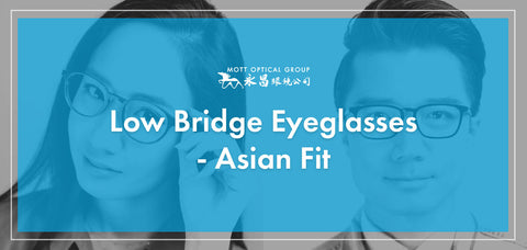 Low Bridge Eyeglasses: What You Need to Know About Asian Fit Eyewear this 2021
