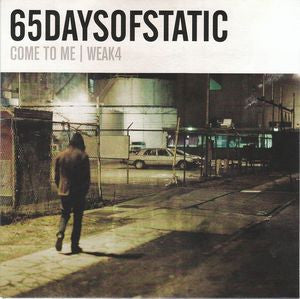 "65daysofstatic ""Come to me"" 7"""