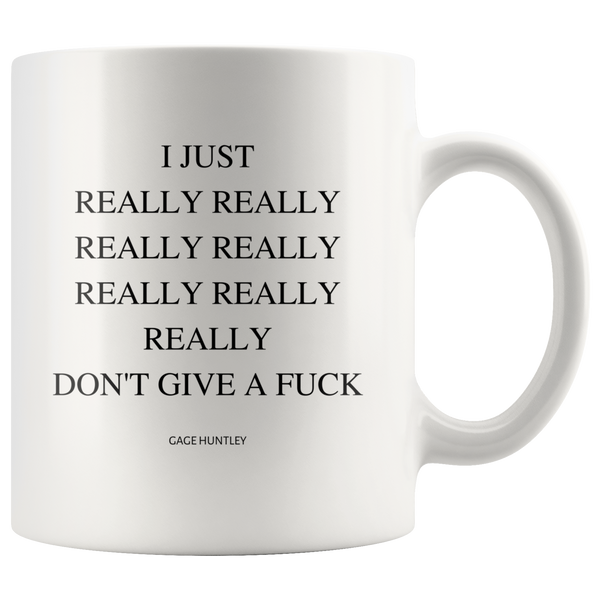I Just Really Dont Give A - Coffee Mug