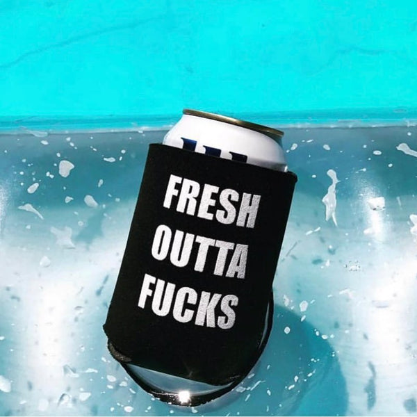The Koozie - Fresh Outta Fucks