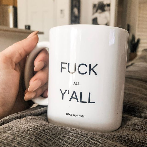 Fuck All Y'all - Coffee Mug
