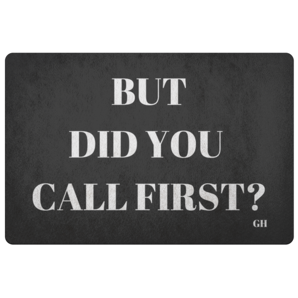 But Did You Call First Doormat