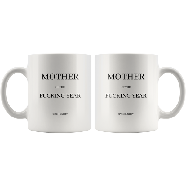Mother of the Fucking Year - Coffee Mug