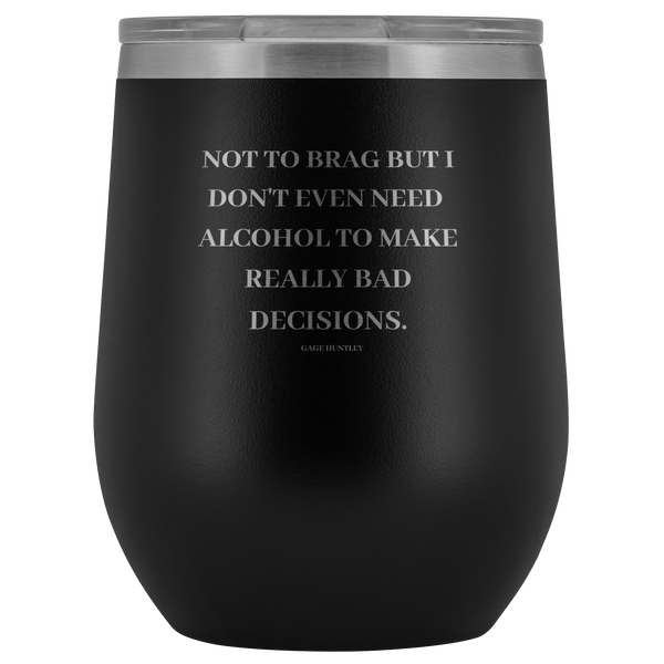 Not to Brag - Wine Tumbler