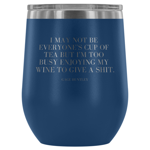 I May Not Be- Wine Tumbler