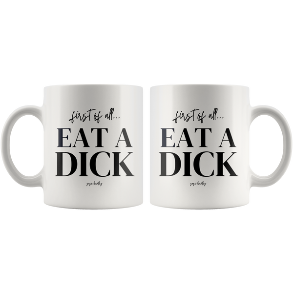 First of all- Coffee Mug