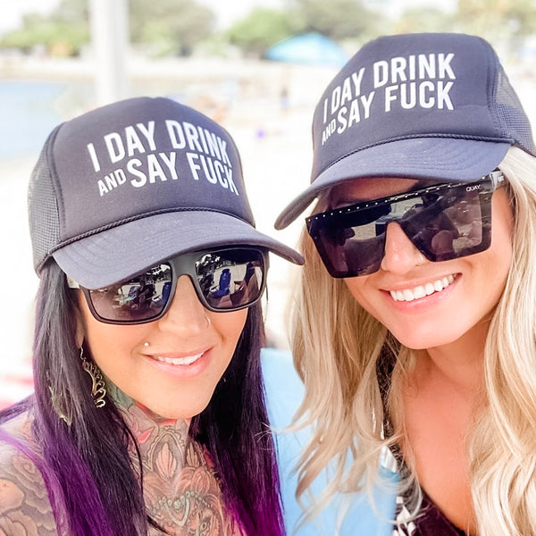 I Day Drink and Say Fuck Trucker Hat- Black & White