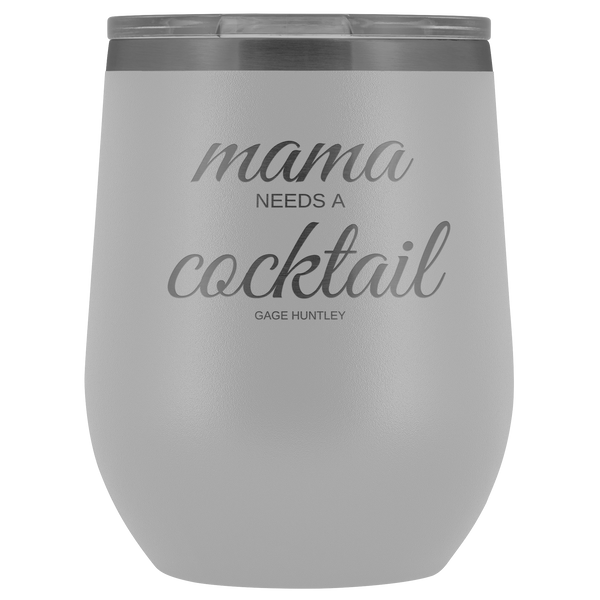 Mama Needs A Cocktail - Wine Tumbler
