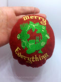 Wishing You a Merry Everything Plushy Ornament