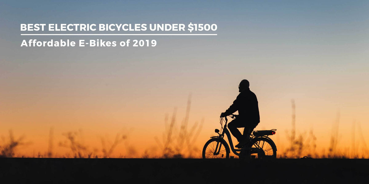 Best Electric Bicycles Under $1500 | Affordable E-Bikes of 2019