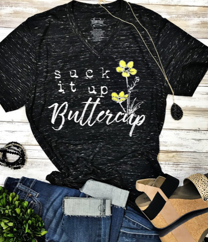 Suck it up Buttercup Tee