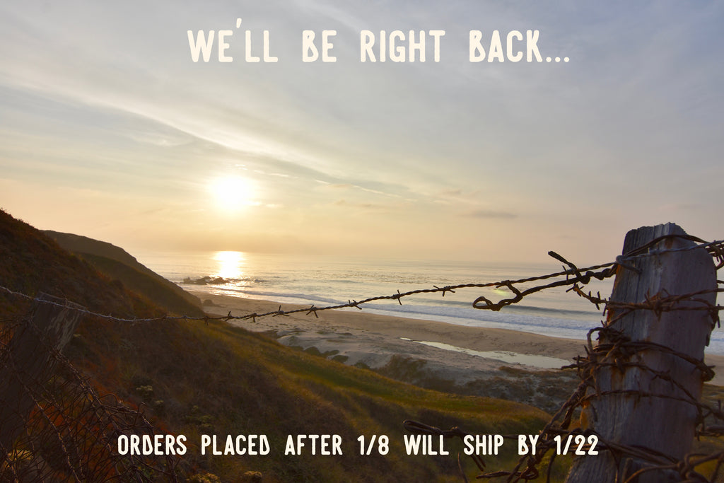 We'll Be Right Back! Shipping Closure 1/9-1/22