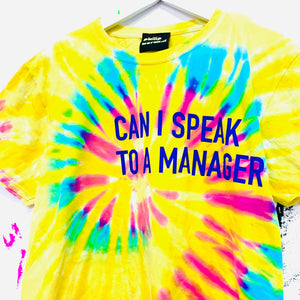 Tie Dye Can I Speak To A Manager T-Shirt