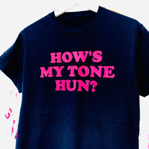 HOW'S MY TONE HUN T-Shirt