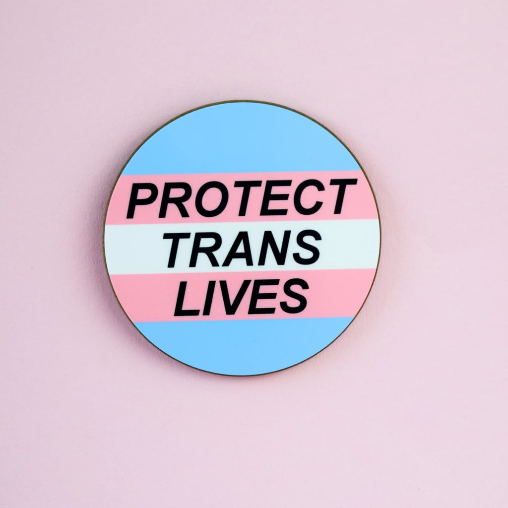 Protect Trans Lives Coaster