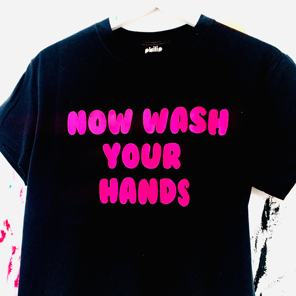 NOW WASH YOUR HANDS T-Shirt