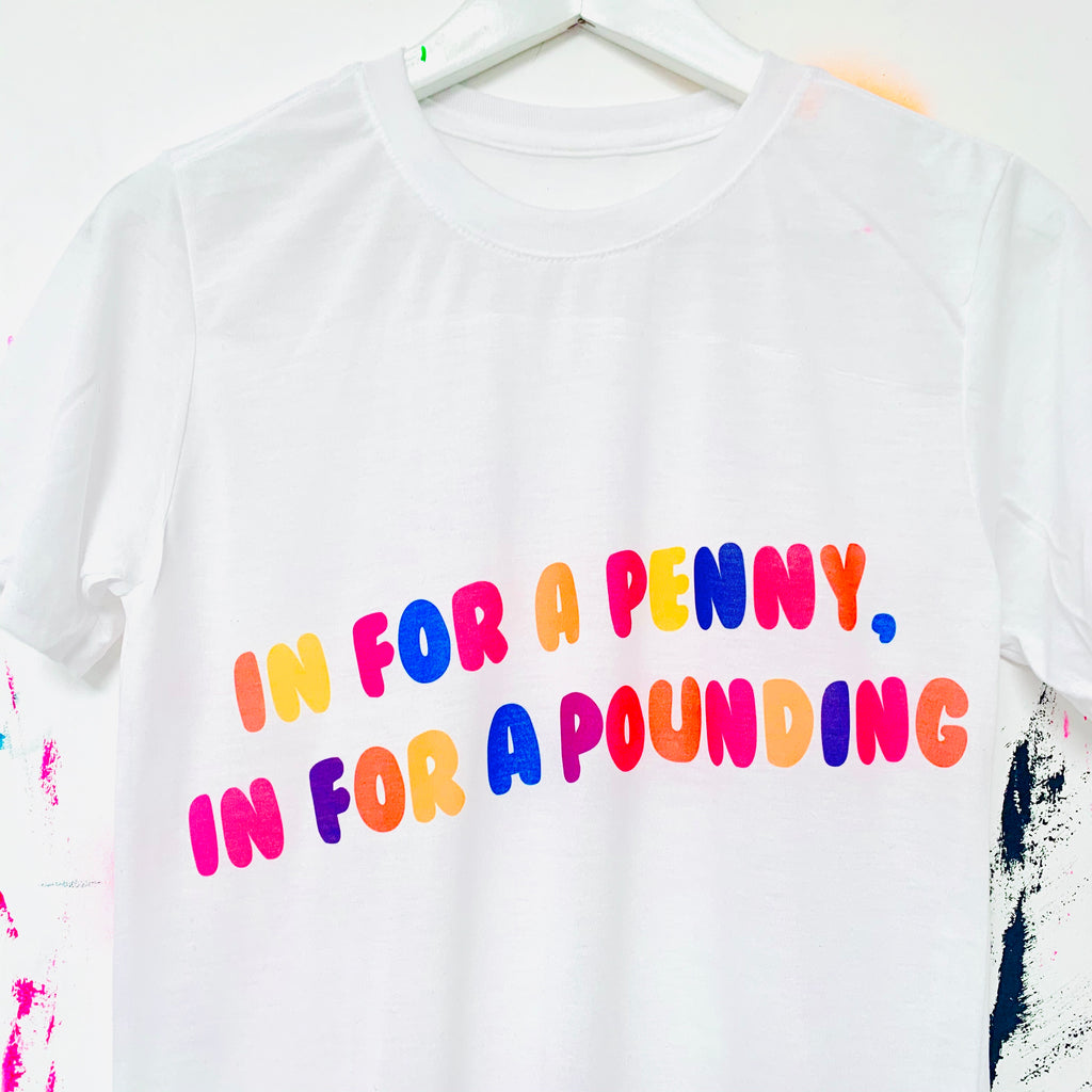 IN FOR A PENNY T-Shirt