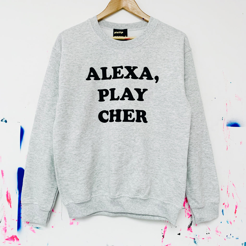 Alexa, Play Cher Sweatshirt - Grey