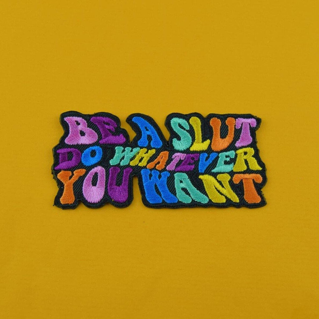 BE A SLUT.. Patch