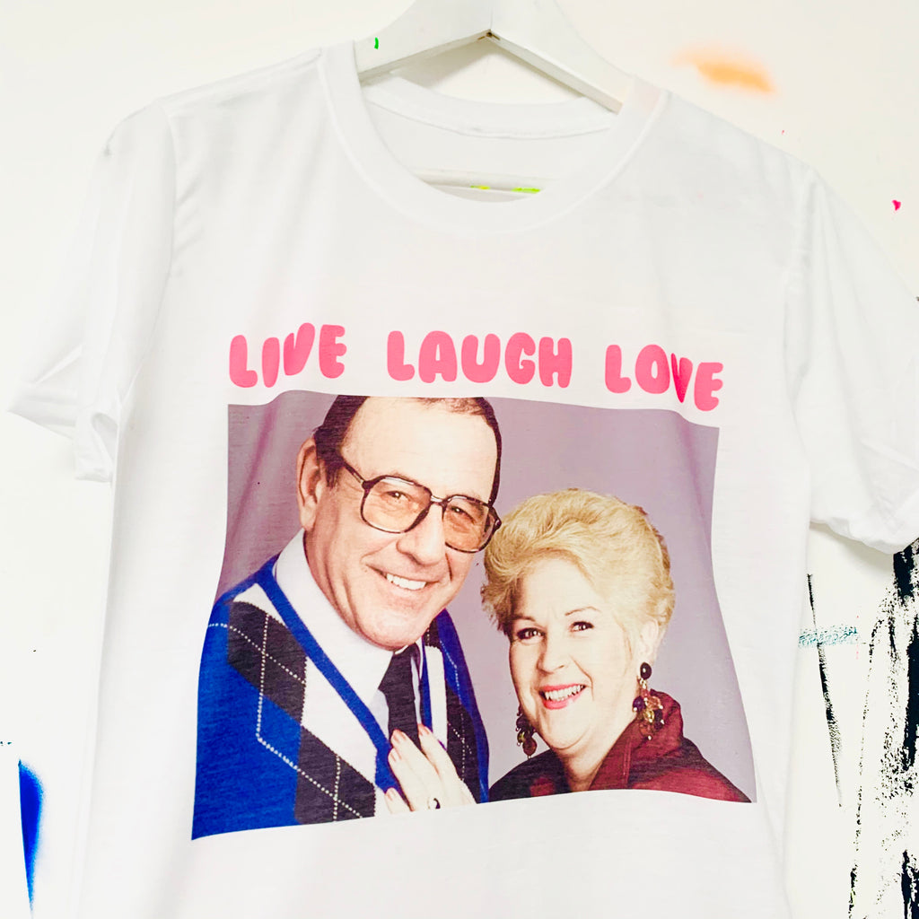 LIVE LAUGH LOVE With PAT AND FRANK T-Shirt