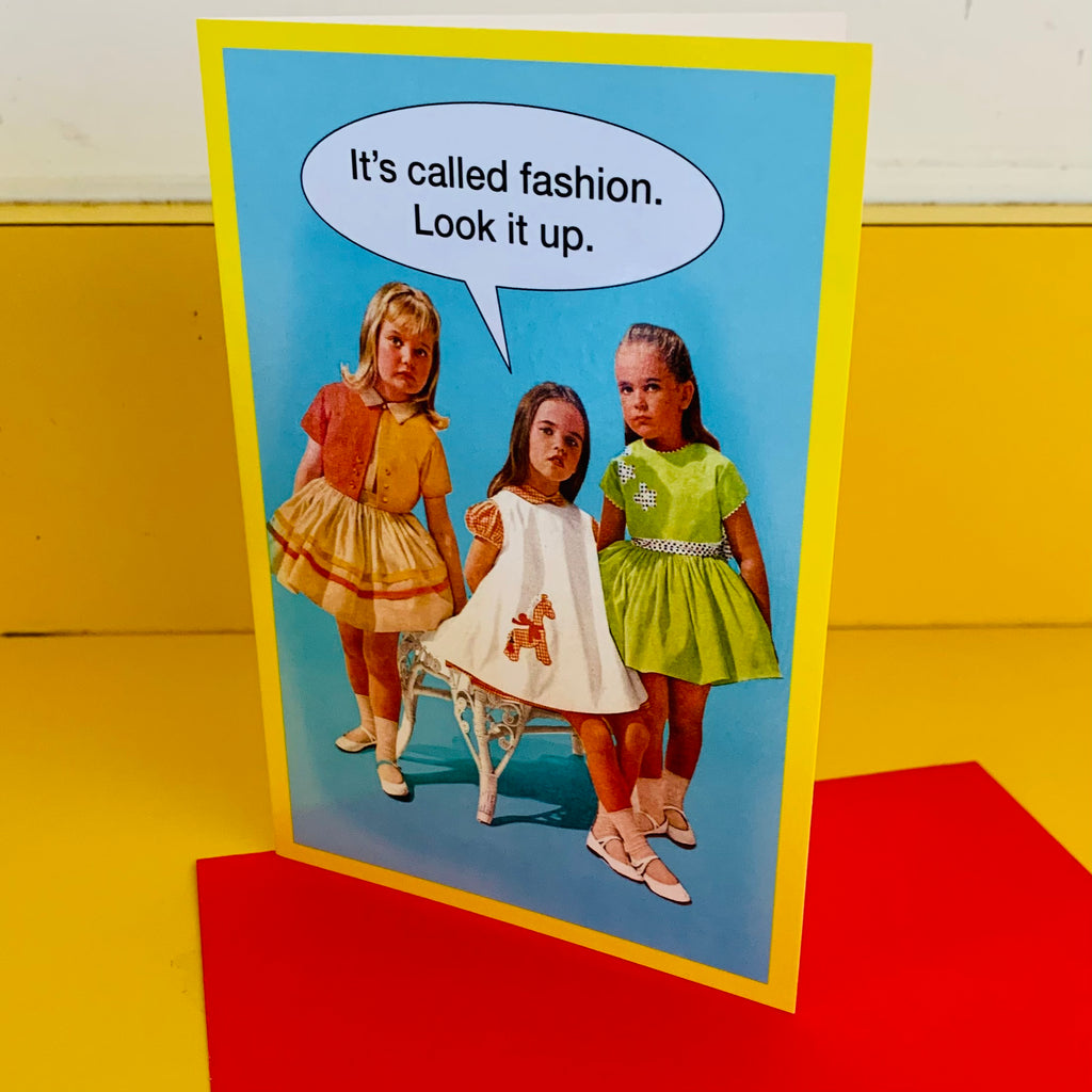 IT'S CALLED FASHION Greetings Card