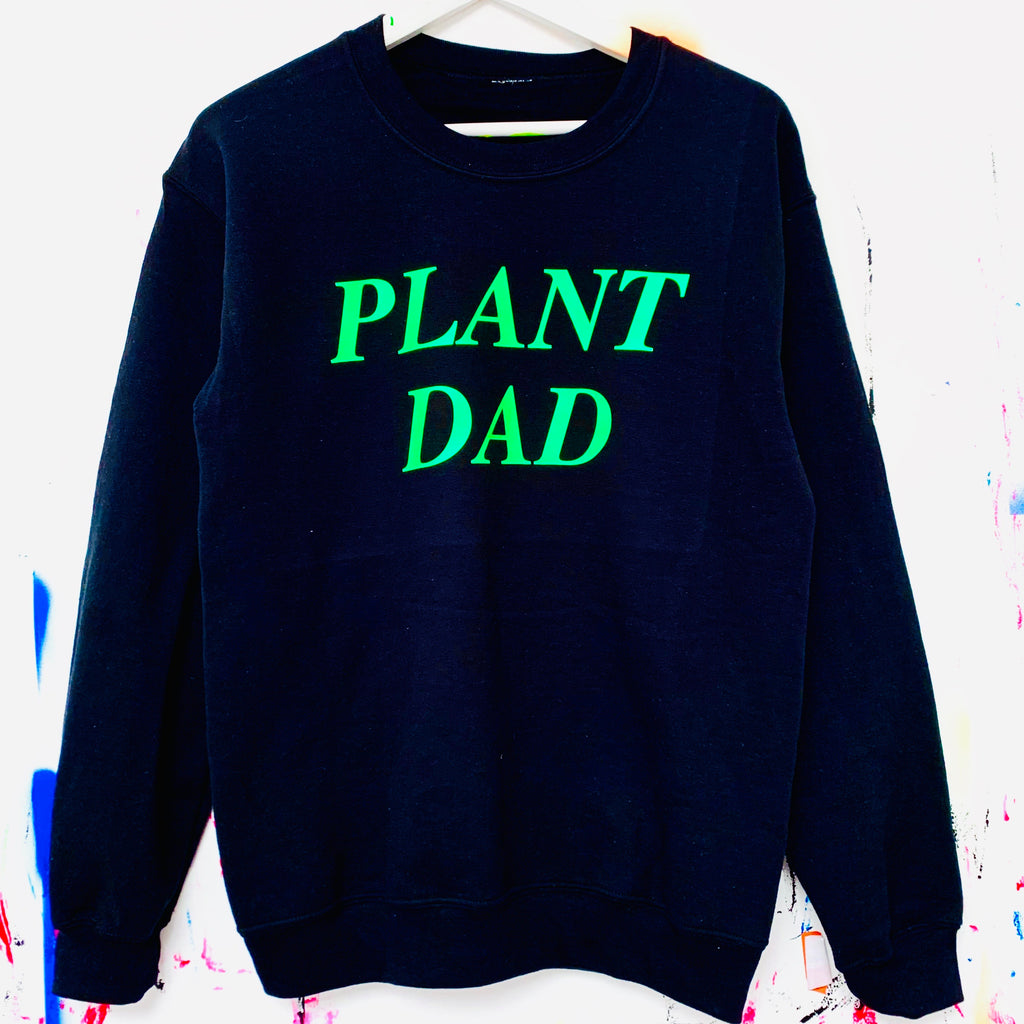 PLANT DAD Sweatshirt