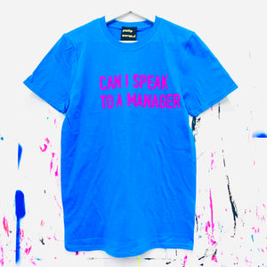 Can I Speak To A Manager T-Shirt - Blue