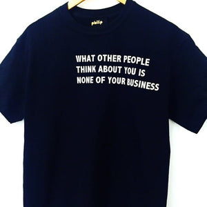 What Other People Think T-Shirt