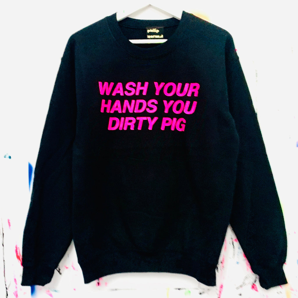 Wash Your Hands Sweatshirt