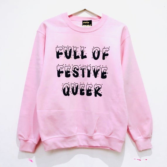 Full Of Festive Queer Sweatshirt.